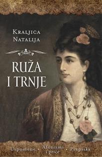 ruza_i_trnje-kraljica_natalija_obrenovic_v