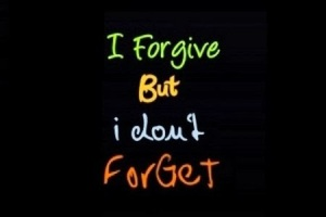 i-forgive-but-i-dont-forget